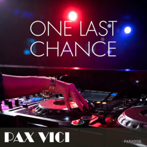 One Last Chance - Song by Pax Vici