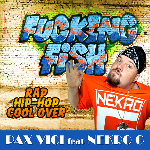 Pax Vici - Fucking Fish Rap Cool Over