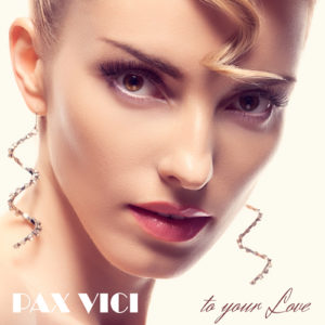 To Your Love - A Song by Pax VIci