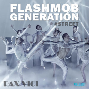 Pax Vici - Flashmob Generation (Street Version)