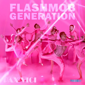 Pax Vici - Flashmob Generation (Dance Version)
