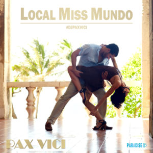 Local Miss Mundo - Song by Pax Vici